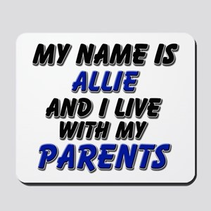 my name is allie and I live with my parents Mousep