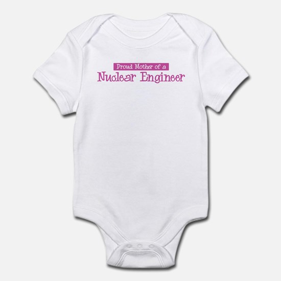 Proud Mother of Nuclear Engin Infant Bodysuit