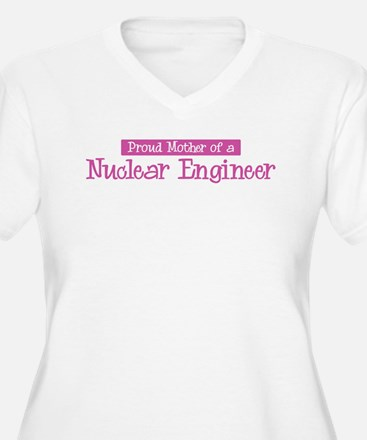 Proud Mother of Nuclear Engin T-Shirt