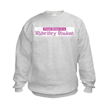 Proud Mother of Midwifery Stu Kids Sweatshirt