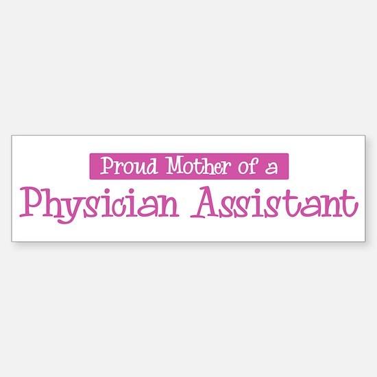 Proud Mother of Physician Ass Bumper Bumper Bumper Sticker
