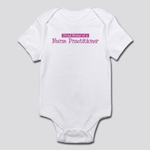 Proud Mother of Nurse Practit Infant Bodysuit