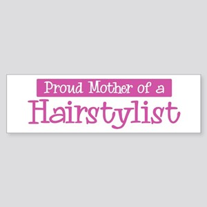 Proud Mother of Hairstylist Bumper Sticker
