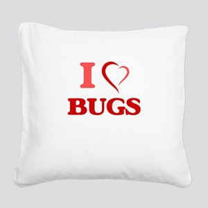 I Love Bugs Square Canvas Pillow