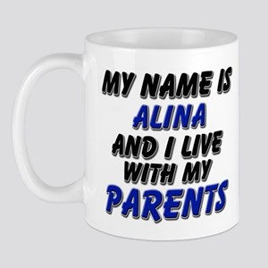 my name is alina and I live with my parents Mug