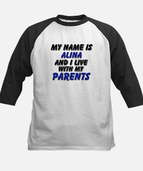 my name is alina and I live with my parents Tee