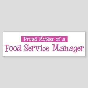 Proud Mother of Food Service Bumper Sticker