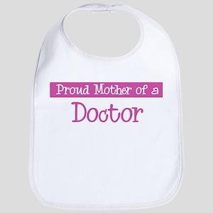 Proud Mother of Doctor Bib
