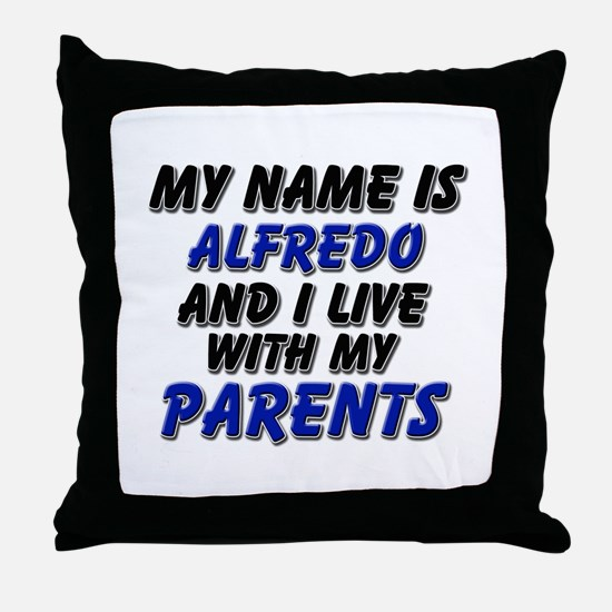 my name is alfredo and I live with my parents Thro