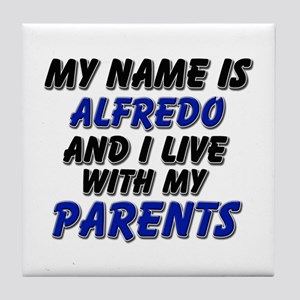 my name is alfredo and I live with my parents Tile
