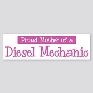 Proud Mother of Diesel Mechan Bumper Sticker