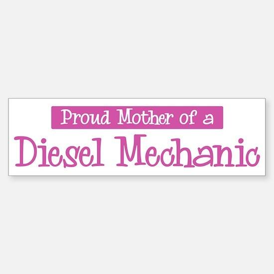 Proud Mother of Diesel Mechan Bumper Bumper Bumper Sticker