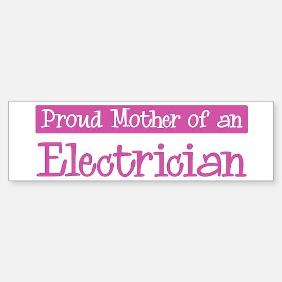 Proud Mother of Electrician Bumper Bumper Bumper Sticker