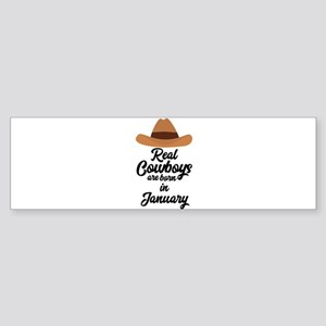 Real Cowboys are bon in January C84 Bumper Sticker