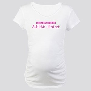 Proud Mother of Athletic Trai Maternity T-Shirt