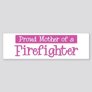 Proud Mother of Firefighter Bumper Sticker