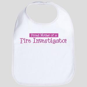 Proud Mother of Fire Investig Bib