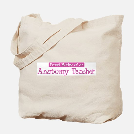 Proud Mother of Anatomy Teach Tote Bag