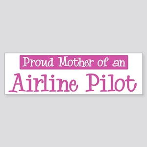 Proud Mother of Airline Pilot Bumper Sticker