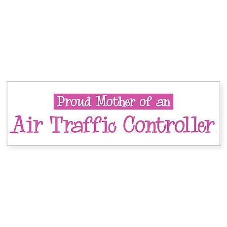 Proud Mother of Air Traffic C Bumper Sticker
