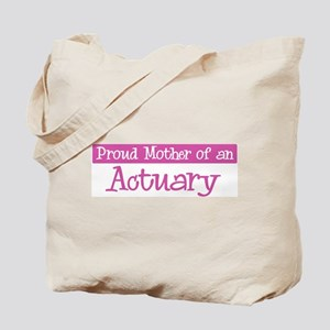 Proud Mother of Actuary Tote Bag