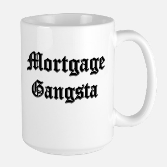 Mortgage Gangsta Large Mug