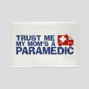 Trust Me My Mom's a Paramedic Rectangle Magnet