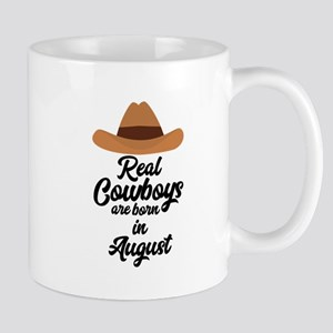 Real Cowboys are bon in August Cajra Mugs