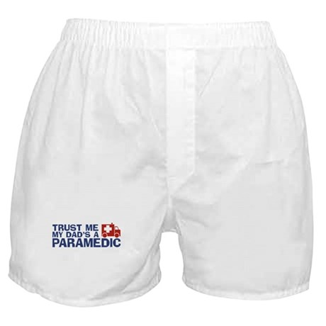 Trust Me My Dad's a Paramedic Boxer Shorts