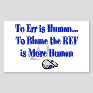 Don't Blame the Ref Rectangle Sticker