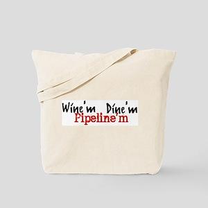 Wine'm Dine'm Pipeline'm Tote Bag