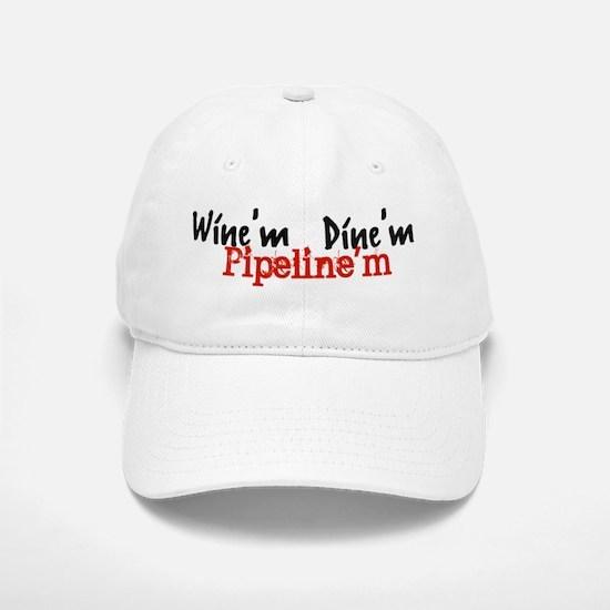 Wine'm Dine'm Pipeline'm Baseball Baseball Cap