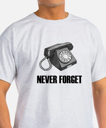 Never Forget Rotary Phones T-Shirt