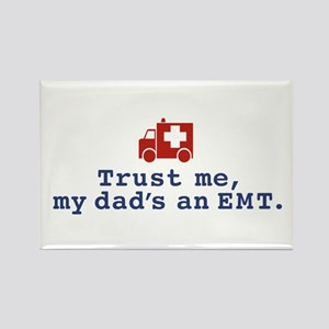 Trust Me My Dad's An EMT Rectangle Magnet
