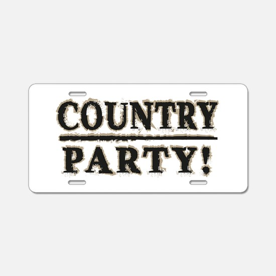 Country Party! Aluminum License Plate