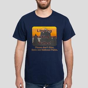 Littering kicks Buttes Dark T-Shirt