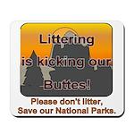Littering kicks Buttes Mousepad