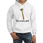 This is not a drill! Hooded Sweatshirt