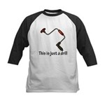 This is just a drill! Kids Baseball Jersey