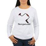 This is just a drill! Women's Long Sleeve T-Shirt