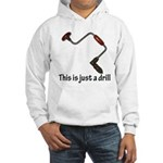 This is just a drill! Hooded Sweatshirt
