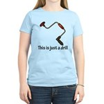 This is just a drill! Women's Light T-Shirt