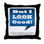 But I Look Good! - Throw Pillow
