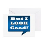 But I Look Good! (pack Of 6) Blank Greeting Cards