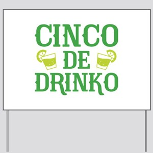 Cinco De Drinko Yard Sign