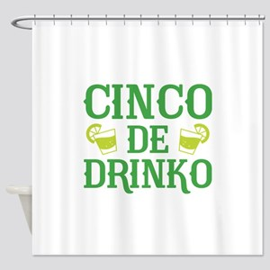 Cinco De Drinko Shower Curtain