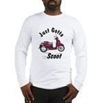 Just Gotta Scoot People 250 Long Sleeve T-Shirt
