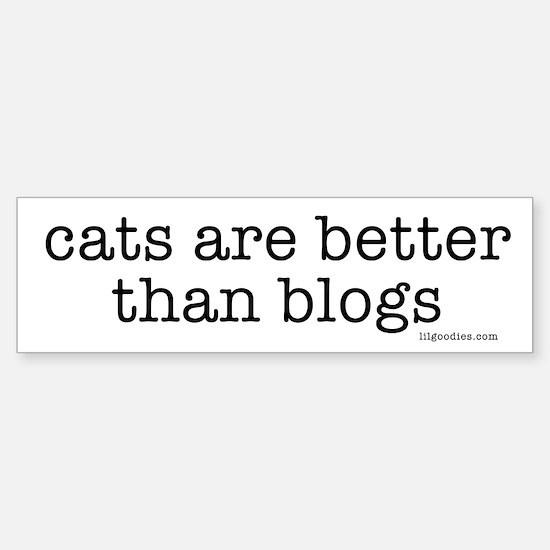 cats r better than blogs Bumper Bumper Bumper Sticker