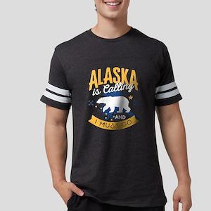 Alaska is Calling And I Must Go Shirt T-Shirt