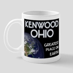 kenwood ohio - greatest place on earth Mug